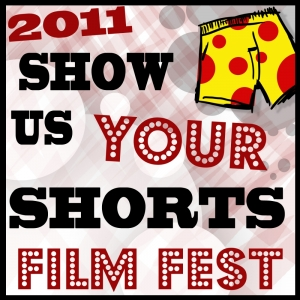 Show Us Your Shorts! Film Festival